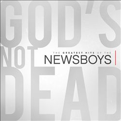 God's Not Dead: The Greatest Hits of the Newsboys | Dodax.pl