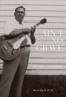 Ain't No Grave: The Life and Legacy of Brother Claude Ely | Dodax.de