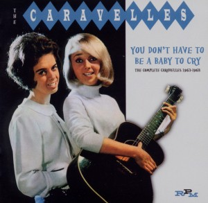 You Don't Have to Be a Baby to Cry: The Complete Caravelles 1963-1968 | Dodax.nl