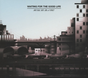 Waiting for the Good Life | Dodax.es