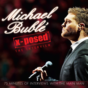 Michael Bublé X-Posed: The Interview | Dodax.ch