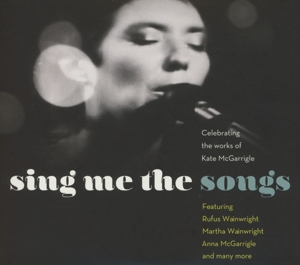 Sing Me The Songs: Celebrating The Works Of Kate McGarrigle, 2 Audio-CDs | Dodax.at