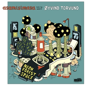 Neon Forest Space: Asamisimasa Plays the Music of Oyvind Torvund | Dodax.at