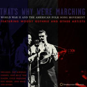That's Why We're Marching: WWII and the American Folk Song Movement | Dodax.nl