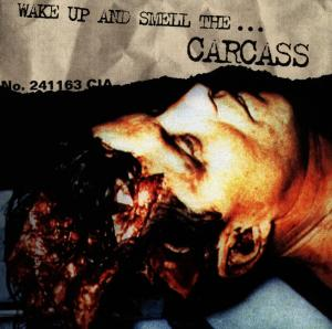 Wake Up and Smell the... Carcass | Dodax.co.uk