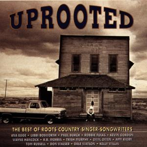 Uprooted: The Best of Roots Country Singer/Songwriters | Dodax.nl