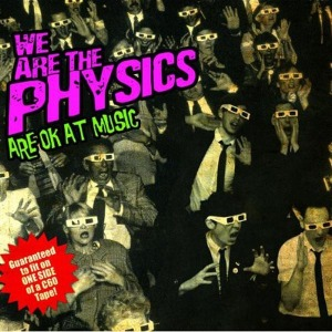 We Are The Physics Are Ok At Music | Dodax.fr