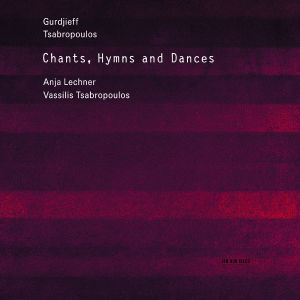 Gurdjieff, Tsabropoulos: Chants, Hymns and Dances | Dodax.fr