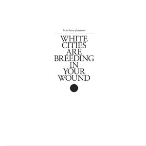 WHITE CITIES ARE BREEDING IN YOUR WOUND (180GR) | Dodax.ch
