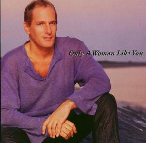 ONLY A WOMAN LIKE YOU | Dodax.es