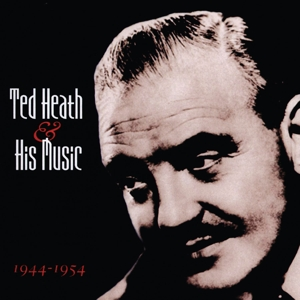 Ted Heath and His Music 1944-1954   Dodax.ca