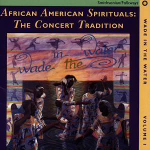 Wade in the Water, Vol. 1: African American Gospel - The Concert Tradition   Dodax.nl