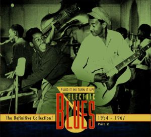 Plug It In! Turn It Up! Electric Blues - The Definitive Collection, Pt. 2: 1954-1967 | Dodax.nl
