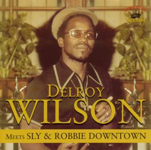 DELROY WILSON MEETS SLY AND WOBBIE DOWNTOWN   Dodax.es