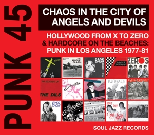 PUNK 45: Chaos in the City of Angels And Devils, Hollywood From X to Zero & Hardcore on the Beaches: Punk In Los Angeles 1977-81 | Dodax.co.uk