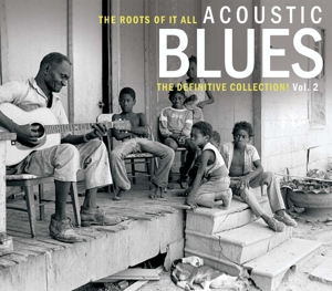 Roots of It All: Acoustic Blues - The Definitive Collection, Vol. 2 | Dodax.fr
