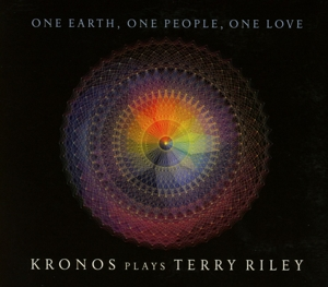 One Earth, One People, One Love: Kronos Plays Terry Riley   Dodax.nl