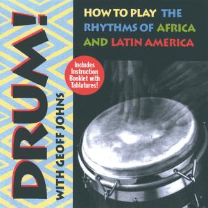 Drum! How to Play the Rhythms of Africa and Latin America | Dodax.co.uk