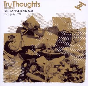 Tru Thoughts 10th birthday mix - Cut up by JFB | Dodax.co.uk