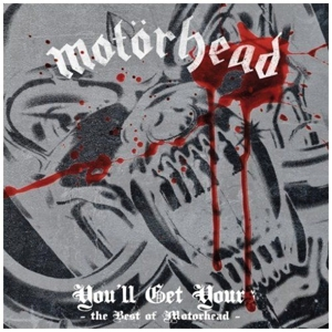 You'll Get Yours: The Best of Motörhead | Dodax.nl