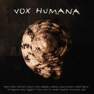 Vox Humana: Ancestral Voices for Modern Europe | Dodax.ch