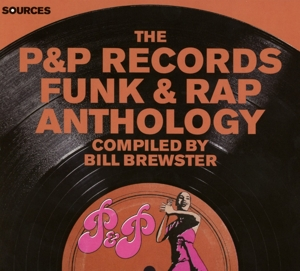 Sources: The P&P Records Funk & Rap Anthology | Dodax.ca