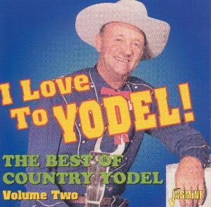 I Love To Yodel!: The Best Of Country Yodel, Vol. 2 | Dodax.es
