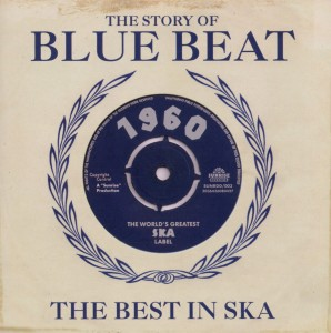 The Story Of Blue Beat 1960 - The Best In Ska The Beginnings | Dodax.fr