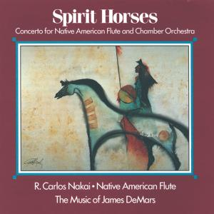 Spirit Horses (Concerto for Native American Flute and Chamber Orchestra) | Dodax.co.jp