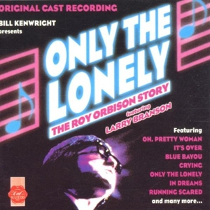 Only the Lonely: The Roy Orbison Story [Original Cast Recording] | Dodax.de