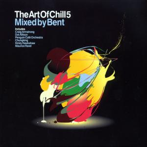 ART OF CHILL 5 - MIXED BY BENT | Dodax.nl