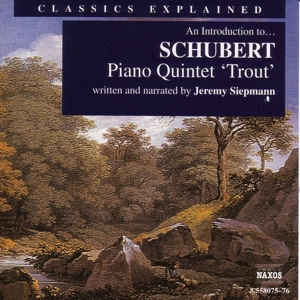 "Introduction to Schubert's Piano Quintet ""Trout"" 