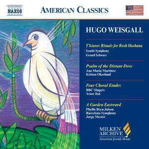 Hugo Weisgall: T'kiatot; Psalm of the Distant Dove; Four Choral Etudes; A Garden Eastward | Dodax.co.uk