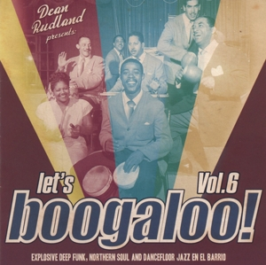 Let's Boogaloo, Vol. 6: Explosive Deep Funk, Northern Soul and Dancefloor Jazz en el Barrio | Dodax.fr
