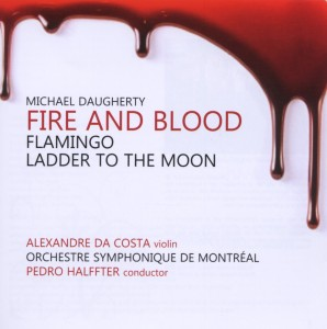 Michael Daugherty: Fire and Blood; Flamingo; Ladder to the Moon | Dodax.fr
