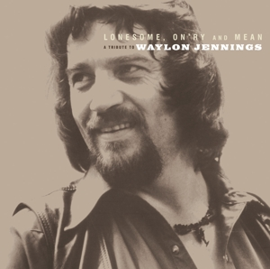 Lonesome, On'ry and Mean: A Tribute to Waylon Jennings | Dodax.es