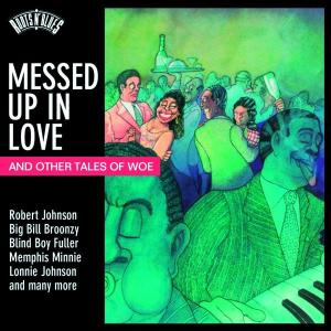 Roots N'Blues: Messed Up in Love & Other Tales of Woe | Dodax.ca