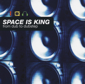 Space Is King: From Dub to Dubstep | Dodax.ca