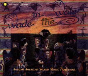 Wade in the Water: African American Sacred Music Traditions | Dodax.nl