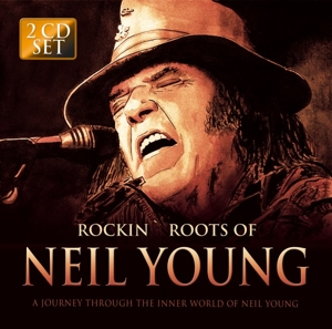 Rockin' Roots of Neil Young | Dodax.fr