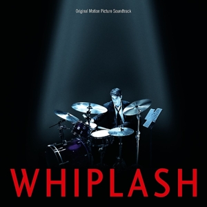 Whiplash [Original Motion Picture Soundtrack] | Dodax.ca