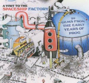 Visit to the Spaceship Factory: 20 Gems From the Early Years of Prog | Dodax.nl