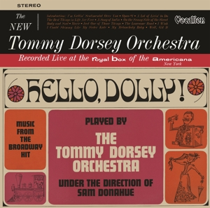 Hello Dolly! & The New Tommy Dorsey Orchestra | Dodax.com