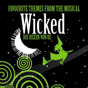 Wicked (Die Hexen von Oz): Favourite Themes from the Musical | Dodax.com