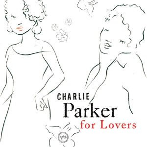 Charlie Parker for Lovers | Dodax.it