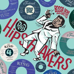 R&B Hipshakers, Vol. 4: Bossa Nova and Grits | Dodax.co.uk