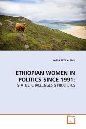ETHIOPIAN WOMEN IN POLITICS SINCE 1991: - Kassa R. Alemu