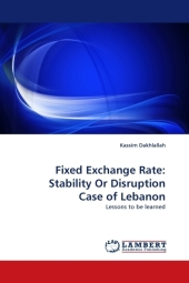 Fixed Exchange Rate: Stability Or Disruption Case of Lebanon - Kassim Dakhlallah