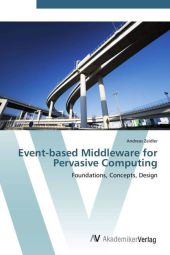 9783639406689 - Andreas Zeidler: Event-based Middleware for Pervasive Computing - Buch