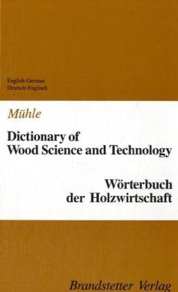 Dictionary of Wood Science and Technology /Wörterbuch der Holzwirtschaft | Dodax.pl